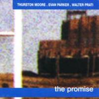 Thurston Moore, Evan Parker, Walter Prati