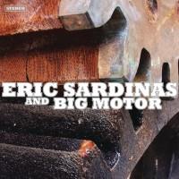 Eric Sardinas & Big Motor