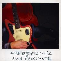 Omar A. Rodriguez-Lopez & John Frusciante
