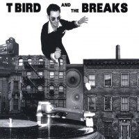 T Bird And The Breaks