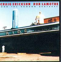 Craig Erickson, Rob Lamothe